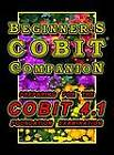 Beginner's COBIT Companion: Preparing for the COBIT 4.1 Foundation Examination by T. Gilling (Paperback, 2012)