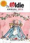The Oldie Annual: 2012 by Oldie Publications Ltd (Hardback, 2011)