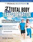 Primal Blueprint 21-Day Total Body Transformation: A Step-by-Step, Gene Reprogramming Action Plan by Mark Sisson (Paperback, 2011)
