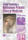 Pocket Handbook of Nonhuman Primate Clinical Medicine by Taylor & Francis Inc (Paperback, 2012)