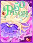50 Princess Stories by Miles Kelly Publishing Ltd (Paperback, 2012)