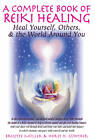 Complete Book Of Reiki Healing: Heal Yourself, Others, & the World Around You by Brigitte Muller, Horst H. Gunther (Paperback, 2012)
