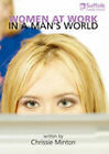 Women at Work in a Man's World by Chrissie Minton (Paperback, 2007)