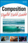 Composition Digital Field Guide by Alan Hess (Paperback, 2010)