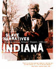 Indiana Slave Narratives: Slave Narratives from the Federal Writers' Project 1936-1938 by Applewood Books (Paperback / softback, 2006)