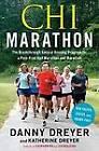 Chi Marathon: The Breakthrough Natural Running Program for a Pain-Free Half Marathon and Marathon by Katherine Dreyer, Danny Dreyer (Paperback / softback, 2012)