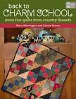 Back to Charm School: More Fun Quilts from Country Threads by Mary Etherington, Connie Tesene (Paperback, 2012)