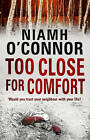 Too Close For Comfort by Niamh O'Connor (Paperback, 2013)