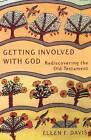 Getting Involved with God: Rediscovering the Old Testament by Ellen F. Davis (Paperback, 2001)
