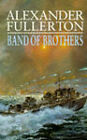 Band of Brothers by Alexander Fullerton (Hardback, 1996)