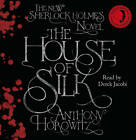 The House of Silk: The Bestselling Sherlock Holmes Novel by Anthony Horowitz (CD-Audio, 2011)