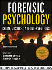 Forensic Psychology: Crime, Justice, Law, Interventions by Anthony R. Beech, Graham M. Davies (Paperback, 2012)