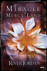 The Miracle of Mercy Land: A Novel by River Jordan (Paperback, 2010)