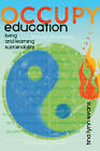 Occupy Education: Living and Learning Sustainability by Tina Lynn Evans (Hardback, 2012)