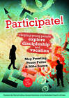 Participate!: Helping Young People Explore Discipleship and Vocation by Penny Fuller, Meg Prowting, Mike Seaton (Paperback, 2012)