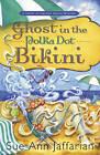 Ghost in the Polka Dot Bikini: A Ghost of Granny Apples Mystery by Sue Ann Jaffarian (Paperback, 2011)