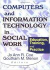 Computers and Information Technology in Social Work: Education, Training, and Practice by Goutham M. Menon, Jo Ann R. Coe (Paperback, 2000)