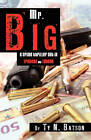 Mr. Big by Ty N Batson (Paperback / softback, 2010)