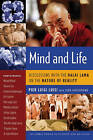 Mind and Life: Discussions with the Dalai Lama on the Nature of Reality by Pier Luigi Luisi (Paperback, 2010)