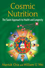 Cosmic Nutrition: The Taoist Approach to Health and Longevity by Mantak Chia, William U. Wei (Paperback, 2012)