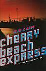 Cherry Beach Express by R D Cain (Hardback, 2011)