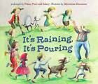 It's Raining, it's Pouring by Peter Yarrow, Christine Davenier (Mixed media product, 2012)