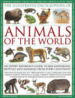 The Illustrated Encyclopedia of Animals of the World: An Expert Reference Guide to 840 Amphibians, Reptiles and Mammals from Every Continent by Tom Jackson (Paperback, 2012)