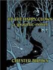 Ed the Happy Clown: A Graphic Novel by Chester Brown (Hardback, 2012)
