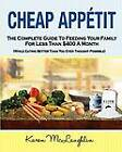 Cheap Appetit: The Complete Guide to Feeding Your Family for Less Than $400 a Month by Karen McLaughlin (Paperback / softback, 2011)