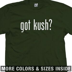 Got-Kush-Party-T-Shirt-Smoke-Kush-Pot-Weed-Bud-Get-High