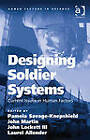 Designing Soldier Systems: Current Issues in Human Factors by Mr. John Martin, Laurel Allender (Hardback, 2012)