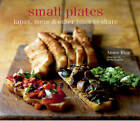 Small Plates: Tapas, Meze & Other Bites to Share by Annie Rigg (Hardback, 2011)