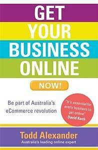 Get Your Business Online Now Todd Alexander VGC