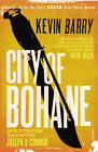 City of Bohane: Winner of the International Dublin Literary Award 2013 by Kevin Barry (Paperback, 2012)