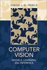 Computer Vision: Models, Learning, and Inference by Simon J. D. Prince (Hardback, 2012)