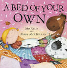 A Bed of Your Own by Mij Kelly, Mary McQuillan (Paperback, 2012)