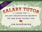Salary Tutor: Learn the Salary Negotiation Secrets No One Ever Taught You by Jim Hopkinson (Paperback, 2011)
