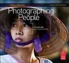 Focus on Photographing People: Focus on the Fundamentals by Haje Jan Kamps (Paperback, 2011)