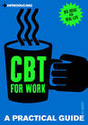 Introducing Cognitive Behavioural Therapy (CBT) for Work: A Practical Guide by Gill Garratt (Paperback, 2012)