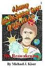 A Journey into the Spiritual Quest of Who We Are - Book 1 - The Reawakening by Michael Joseph Kiser (Paperback, 2005)