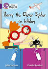 Harry the Clever Spider on Holiday: Band 08/Purple by HarperCollins Publishers (Paperback, 2012)