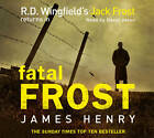 Fatal Frost by James Henry (CD-Audio, 2012)