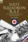 Sixty Squadron R.A.F: On the Western Front During the First World War by A J L Scott (Paperback / softback, 2010)
