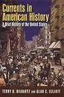 Currents in American History: A Brief Narrative History of the United States by Terry D. Bilhartz, Alan C. Elliott (Paperback, 2007)