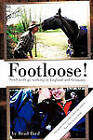 Footloose!: Newlyweds Go Walking in England and Germany by Brad Bird (Paperback, 2011)