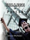 College in Prison: Information and Resources for Incarcerated Students by Bruce C. Micheals (Paperback, 2011)