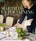 Martha's Entertaining: A Year of Celebrations by Martha Stewart (Hardback, 2011)