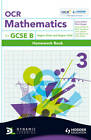 OCR Mathematics for GCSE Specification B: 3: Homework Book: Higher Silver & Gold by Michael Handbury, Jean Matthews, Howard Baxter, Mark Patmore, John Jeskins (Paperback, 2011)