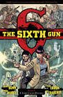 The Sixth Gun Volume 4: A Town Called Penance by Cullen Bunn (Paperback, 2012)
