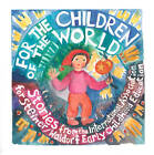 For the Children of the World: Stories and Recipes from the International Association for Steiner/Waldorf Early Childhood Education by Waldorf Early Childhood Association North America (Paperback, 2012)